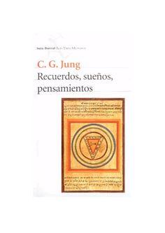 Carl Gustav Jung - Recuerdos sueños pensamientos  Carl Gustav Jung