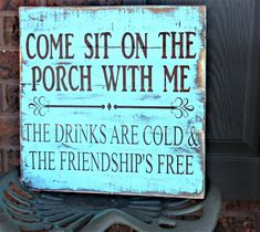 Come Sit On The Porch With Me The Drinks Are Cold And The Friendship's Free Pallet Wood Sign #recycledfurniture