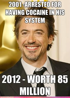 He certainly made a comeback. Never thought I'd be a fan of his, but I love his work as Tony Stark and Sherlock Holmes.
