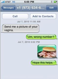 The Ham Sandwich: | 27 Perfect Ways To Respond To A Wrong Number Text