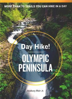 Day Hike! Olympic Peninsula, 3rd Edition: The Best Trails You Can Hike in a Day, http://www.amazon.com/dp/1570619212/ref=cm_sw_r_pi_awdm_eL1Ktb0R7WV00