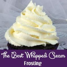 Best Whipped Cream Frosting - creamy. delicious and tastes just like Whipped Cream. Perfect for when you need a frosting a little lighter than buttercream.