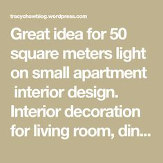 Great idea for 50 square meters light on small apartment interior design. Interior decoration for living room, dining room, kitchen, bedroom, bath room, more than balcony and study room.