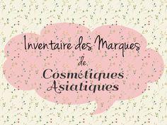 Inventaire des Principales Marques de K-Beauty et Cosmétiques Asiatiques + Cruelty Free [Maj]