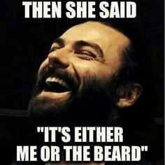 The latest beard care, shaving & grooming products. Shop for beard oil, mustache wax, trimmers and more. Funny Quotes, Funny Memes, Funny Shit, Funniest Memes, Funny Stuff, Motivational Quotes, Beard Quotes, Beard Game, Man Beard