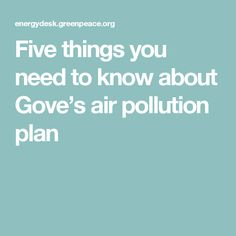 Five things you need to know about Gove's air pollution plan