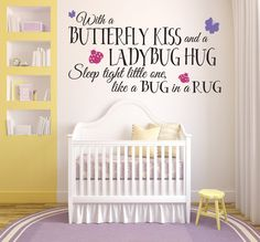 """super cute baby girl bedroom/nursery vinyl lettering wall decal """"With a butterfly kiss and a ladybug hug, sleep tight little one, like a bug in a rug."""" http://www.etsy.com/ca/listing/174235833/with-a-butteryfly-kiss-and-a-ladybug-hug?"""
