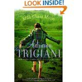 I love Adriana Trigiani's books. They defy being in a specific genre. And no one gets murdered, a big plus.