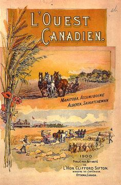 Canadian Pacific Railway 1900 promoting Manitoba, Assiniboine, Alberta and Saskatchewan.the Canadian West or L'Ouest Canadien when Clifford Sifton was in charge of promoting the west. Canadian Pacific Railway, Canadian Travel, Canadian Culture, Canadian History, Posters Canada, Escalante National Monument, Museum Poster, Study History, History Class
