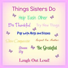 True (specially the hugs and kisses part) I love my baby sister! Sister Poems, Brother Sister Quotes, Friend Poems, Brother Quotes, Sister Gifts, Daughter Quotes, Father Daughter, Love You Sis, Love My Sister