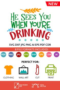 He Sees You When You're Drinking SVG Cut Files Wall Art Quote Printable Art Decor room Art Poster digital Svg Dxf Cdr Eps Ai Jpg Pdf Png