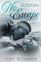 No Escape, an ebook by Tory Richards at Smashwords