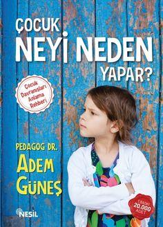 Pedagog Dr. Adem Güneş Çocuk Neyi Neden Yapar Book Recommendations, Kids And Parenting, Cute Art, Personal Development, Book Worms, Books To Read, Psychology, Education, Reading