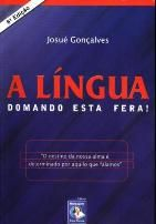 Josué Gonçalves A língua - Domando esta fera