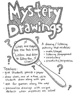 Mystery drawings are drawings students create without knowing what the picture will be - a great exercise for listening skills and reinforcing vocabulary. I have used these successfully in my K-5 art room for many years and the kids love them. They are perfect for
