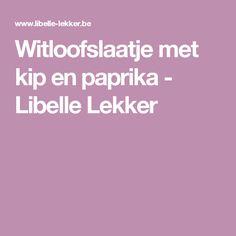 Witloofslaatje met kip en paprika - Libelle Lekker