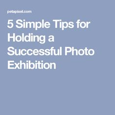 5 Simple Tips for Holding a Successful Photo Exhibition