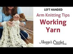 MAGGIE'S ARM KNITTING TIPS: Holding the Working Yarn - Left Handed