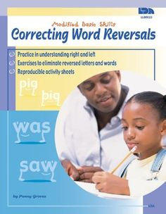 Correcting Word Reversals, Grades K - 4 (Modified Basic Skills) by Frank Schaffer Publications, http://www.amazon.com/dp/074240269X/ref=cm_sw_r_pi_dp_7Tg4qb0T1QWVN