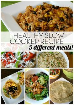 1 Healthy Slow Cooker Recipe - make 5 different meals!