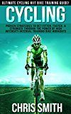Free Kindle Book -   Cycling: Ultimate Cycling HIIT Bike Training Guide! - Proven Strategies To Get Fitter, Faster & Stronger Through The Power of High Intensity Interval Training ... Loss, Intermittent Fasting, Carb Cycling)