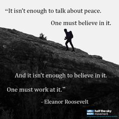 Kudos to those working for peace today and every day. #quote #eleanorroosevelt