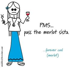 Remember this fondly---Wine for PMS