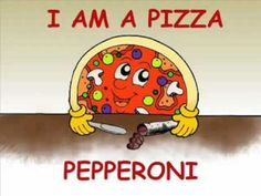I am a pizza