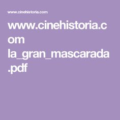 www.cinehistoria.com la_gran_mascarada.pdf