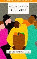 Second Class Citizen (Heinemann African Writers Series) by Buchi Emecheta, http://www.amazon.co.uk/dp/0435909916/ref=cm_sw_r_pi_dp_TmUusb093CGNH