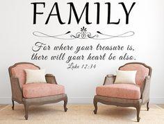 Family - For Where Your Treasure Is Luke 12:34 KJV Vinyl Wall Decal Inspirational Custom Vinyl Lettering Decal Wall Sign Custom Wall Decal