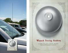 Lacking customers, the Wasatch Fencing Academy, Utah, employed the services of the STRUCK agency to create an ad campaign. I can't decide if this is a good idea or one that would simply irritate most people, but it has some cleverness.