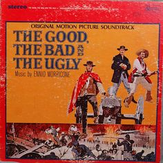 The Good The Bad And The Ugly  Original Motion Picture