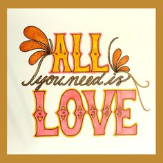 All You Need Is Love Hand Lettered Drawing by TheScribblist, $10.00