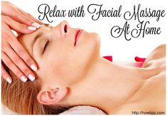 Relax with Facial Massage At Home