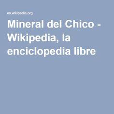 Mineral del Chico - Wikipedia, la enciclopedia libre