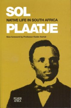 native life in south africa by sol plaatje Armed Conflict, Cultural Identity, Creative Portfolio, African Culture, Secret Life, The Book, South Africa, Nativity, Friday Morning