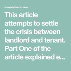 This article attempts to settle the crisis between landlord and tenant. Part One of the article explained everything about tenancy agreement and types of Law Books, The Tenant, Law School, Esquire, Being A Landlord, Recovery, Rocks, Politics, Blog