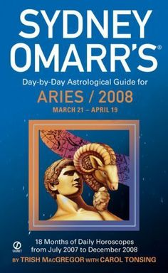 Sydney Omarr's Day-By-Day Astrological Guide For The Year 2008: Aries: Aries (Sydney Omarr's Day-By-Day Astrological: Aries) by Trish MacGregor. $5.18. Publisher: Signet (June 5, 2007). 320 pages