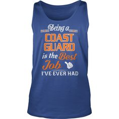 Being A Coast Guard Is The Best Job T-Shirt #gift #ideas #Popular #Everything #Videos #Shop #Animals #pets #Architecture #Art #Cars #motorcycles #Celebrities #DIY #crafts #Design #Education #Entertainment #Food #drink #Gardening #Geek #Hair #beauty #Health #fitness #History #Holidays #events #Home decor #Humor #Illustrations #posters #Kids #parenting #Men #Outdoors #Photography #Products #Quotes #Science #nature #Sports #Tattoos #Technology #Travel #Weddings #Women