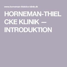 HORNEMAN-THIELCKE KLINIK — INTRODUKTION