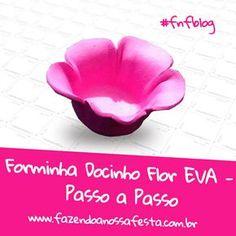 Forminha Docinho Flor EVA - Passo a Passo
