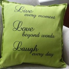 Live, Love, Laugh  Green throw cushion! Order yours now through our website or give us a call.