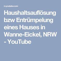Haushaltsauflösung bzw Entrümpelung eines Hauses in Wanne-Eickel, NRW - YouTube