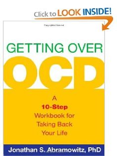 Getting Over OCD: A 10-Step Workbook for Taking Back Your Life (Guilford Self-Help Workbook): Jonathan S. Abramowitz PhD: 9781593859992: Amazon.com: Books