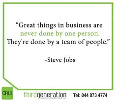 """""""Great things in business are never done by one person. They're done by a team of people."""" - Steve Jobs #ThirdGenerationCAW #SundayMotivation"""