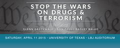"""The Future of Freedom Foundation and Young Americans for Liberty present a one-day conference on the campus of The University of Texas at Austin at the LBJ Auditorium in the Lyndon B. Johnson Library on Saturday, April 11, 2015, that will address the war on drugs and the war on terrorism.  """"Stop the Wars on Drugs and Terrorism"""" will feature an all-star lineup of three dynamic speakers: Ron Paul, Glenn Greenwald, and Radley Balko."""