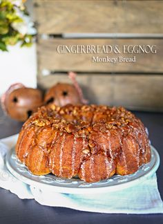 Gingerbread & Eggnog Monkey Bread. Time to indulge, y'all.