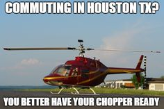 Everywhere you go in Houston is far away! Check out https://jasonshouse.com/funniest-houston-memes/ for more details.