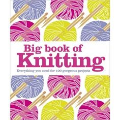 Big Book of Knitting - Crafts & Hobbies Books at Play.com (UK)